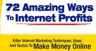 72 amazing ways to internet profits by patric chan review